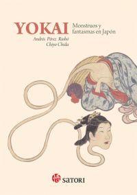 Yokai : monstruos y fantasmas en Japón / [texto de] Andrés Pérez Riobó ; [ilustraciones de] Chiyo Chida http://fama.us.es/record=b2637146~S5*spi