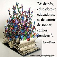 Simply Learning, New Chapter, Wisdom Quotes, Sprinkles, Poems, Sayings, Dreams, Messages, Paulo Freire