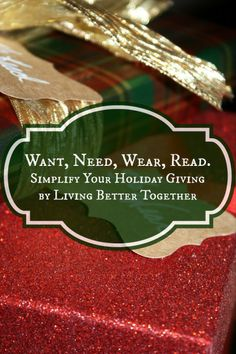 """Want, Need, Wear, Read  -- give each """"kid"""" one gift that is a want, a need, a wear and a read - and I also add one Surprise gift.  But you could do fewer to keep the gift numbers as you want.  Love this idea for gifting -- especially for Christmas presents"""