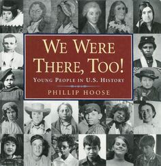 We Were There, Too! Young People in U.S. History | The Logonauts