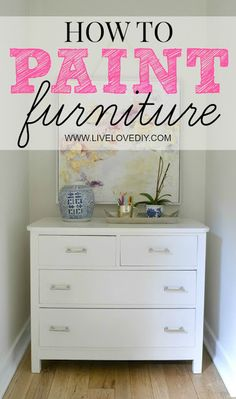 How To Paint Furniture the Easy Way!