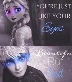 Jack Frost and Elsa Cute Disney, Disney Art, Sad Disney, Jack Frost Quotes, Elsa Quotes, Percy Jackson Ships, Jack Frost And Elsa, Winter Love, Rise Of The Guardians