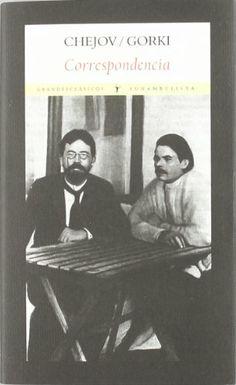 Correspondencia. Anton Chejov, Maxim Gorki, Rubén Pujante Corbalán