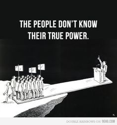 Funny pictures about True Power. Oh, and cool pics about True Power. Also, True Power photos. The Words, Political Art, Political Quotes, Political Cartoons, Democracy Quotes, Political Freedom, Political Leaders, Power To The People, Satire