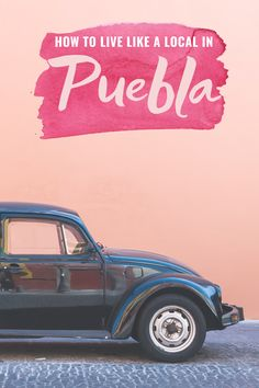 Live Like A Local: Puebla, Mexico - an insider's peek at how to get there, where to stay, what to do, where to eat   what to see in Puebla, Mexico!