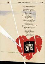 from the linked essay: 'Short Cuts is a more personal film. It cuts deeper, exposing the secret motives that make us hurt the people we love.'    http://www.slate.com/articles/arts/dvdextras/2009/01/robert_altmans_short_cuts.html
