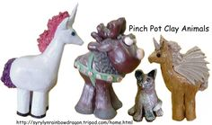 Pinch Pot Clay Animals:  Unicorn...This is made by forming two pinch pots and putting them together like a ball.  Smooth out.  Add four legs, neck, head.  Smooth out.  Add ears, horn, tail, Add mane.  You can use tea strainer to make mane and tail.  Fire, paint, and use acrylic to make it protected and shiny.  The Moose, Dog, and Pegasus can be painted or glazed.  Many other animals can be made such as Bunny, Bear, Racoon, Duck, Skunk, Cat.