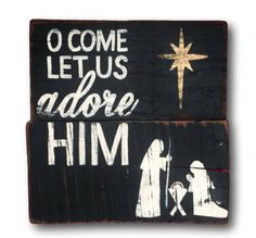 O Come Let Us Adore Him Sign / Christmas by PalletsandPaint