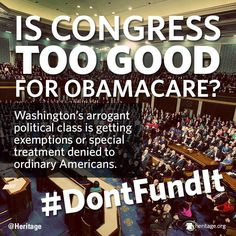 DEFUND obama and congress's personal health care that's paid for by tax payers. Defund ObamaCare