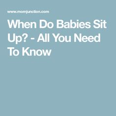 When Do Babies Sit Up? - All You Need To Know