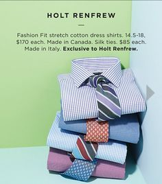 Holt Renfrew shirts + ties