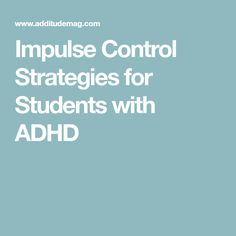 Impulse Control Strategies for Students with ADHD