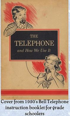 Vintage Telephones ~ Interesting! This I don't remember, & I went to elementary school in the '50's!