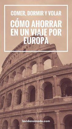 Comer, dormor y volar: cómo ahorrar en un viaje por Europa | La Vida Nómade #viajes #chileantravelbloggers #Europa