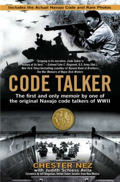 Code Talker by Judith Schiess Avila and Chester Nez