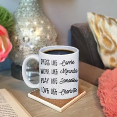 Dress Like Carrie, Work Like Miranda, Play Like Samantha, Love Like Charlotte Sex And The City Coffee Mug, Best Friend Gift, Carrie Bradshaw by TheTipsyGypsyCo on Etsy https://www.etsy.com/listing/469911162/dress-like-carrie-work-like-miranda-play