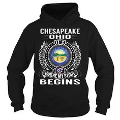 Chesapeake, Ohio Its Where My Story Begins, Order HERE ==> https://www.sunfrog.com/States/Chesapeake-Ohio-Its-Where-My-Story-Begins-Black-Hoodie.html?89701, Please tag & share with your friends who would love it , #christmasgifts #superbowl #birthdaygifts