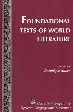 Foundational texts of world literature [electronic resource] / edited by Dominique Jullien