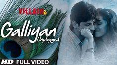 Galliyan (Unplugged) Full Video Song by Shraddha Kapoor   Ek Villain   Ankit Tiwari