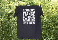 Humorous Wedding Shirt // My Fiancee's Fiance is freaking amazing true story shirt // Bridal Shirt - Men's Shirt by nestingprojectwed on Etsy https://www.etsy.com/listing/246745238/humorous-wedding-shirt-my-fiancees