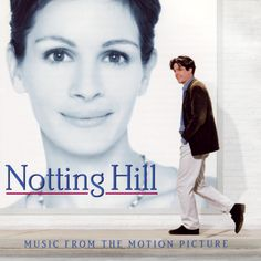 'Notting Hill' with the beautiful Julia Roberts and the lovely Hugh Grant