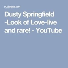 Dusty Springfield -Look of Love-live and rare! Say I Love You, My Love, Dusty Springfield, Sayings, Youtube, Live, Music, Musica, Musik