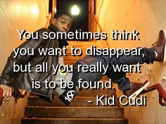 kid cudi, sayings, quotes, meaningful, finding ourselves.  So true