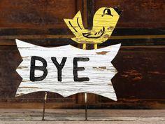 Vintage Hand Painted HI/BYE Sign Wooden Welcome Home Goodbye Yard Plaque Yellow Bird Rustic Outdoor Folk Art Front Door Garden Stake by Misinterpreted on etsy