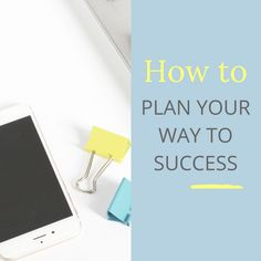 If you're working like crazy but not getting anywhere, it may be that you just need to know how to plan better! Here are my tips to planning for success...