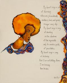 A soulful Poetic Art piece entitled 'My heart sings a song'.  She is inspiration and she is strength. #poeticart, #inspirationalart, #empoweringpoetry