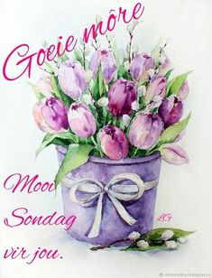 Lekker Dag, Afrikaanse Quotes, Goeie More, Morning Blessings, Tatty Teddy, Special Quotes, Christian Inspiration, Good Morning Quotes, Jewel Tones