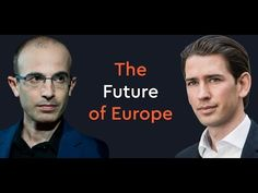Yuval Noah Harari & Chancellor Sebastian Kurz in Conversation - YouTube English Caption, Conversation, Presentation, Thoughts, Education, Youtube, Feelings, History, Reading
