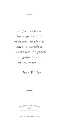 Joan Didion Quotation                                                                                                                                                                                 More