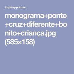 monograma+ponto+cruz+diferente+bonito+criança.jpg (585×158)