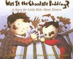 Levins, S., & Langdo, B. (2005). Was it the chocolate pudding?: A story for little kids about divorce. Washington, D.C: Magination Press.  Age: 4-7  A very good book for young kids that helps  them realize that their parents divorce was not their fault, A concept that is very important to understand to ensure a happier family.