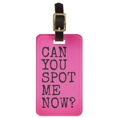 CAN YOU Spot Me Now Luggage Tag - accessories accessory gift idea stylish unique custom