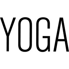 Yoga Text found on Polyvore featuring text, words, fillers, quotes, backgrounds, magazine, phrase and saying