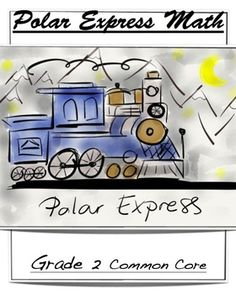 The+Polar+Express+math+is+14+page+math+worksheet+booklet.+ Common+Core+Aligned+for+Grade+2:+ Standards+covered:+ 2.OA.1 2.OA.3 2.OA.4 2.NBT.1 2.NBT.4 2.NBT.5 2.MD.8