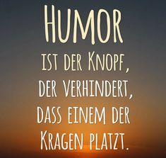 Humor is the button that prevents our collars from bursting. Letters Of Note, Words Quotes, Sayings, Word 2, Man Humor, True Words, Really Funny, Positive Quotes, Texts