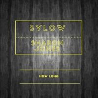 Sharon Jones - How Long (Sylow Remix){FREE DOWNLOAD} by SYLOW MUSIC on SoundCloud