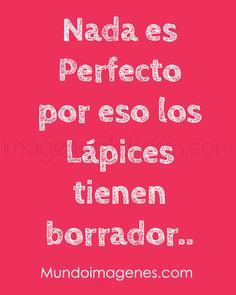 Nada es perfecto.