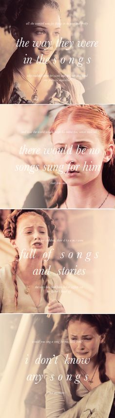 Sansa Stark: life is not a song sweetling. someday you may learn that, to your sorrow. #got #asoiaf
