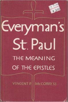 McCorry, Vincent Everyman's St. Paul  New York (N.Y.): Farrar, Straus and Cudahy, 1961 http://cataleg.ub.edu/record=b2110650~S1*cat