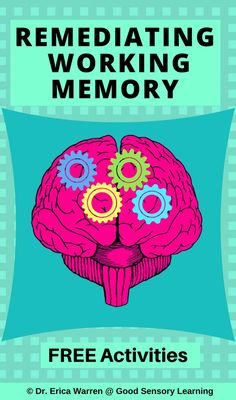 Remediating Working Memory Freebie   Working memory can be a problematic issue for many students. As a result they may forget materials struggle with multi-step directions and can have problems doing mental math. Working memory is a workspace in the brain that helps learners maintain attention manage distractions and complete tasks. Some students need to develop this ability.  Come to my blog where you can download a few working memory activities!  Cheers  Dr. Erica Warren  improve memory…
