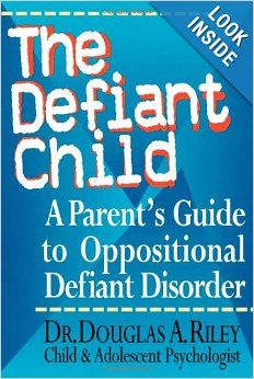 The Defiant Child: A Parent's Guide to Oppositional Defiant Disorder: Douglas A. Riley: 0021692009638: Amazon.com: Books