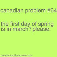 Canadian Problems - Try May instead. Canadian Memes, Canadian Things, I Am Canadian, Canadian Girls, Canadian Humour, Canada Funny, Canada 150, Meanwhile In Canada, Lol