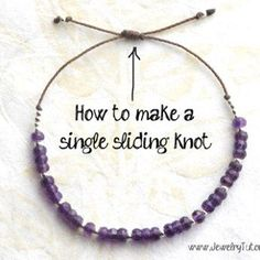 How to Make a Single Sliding Knot Closure {Video} - Jewelry Tutorial Headquarters Beaded Bracelets Tutorial, Diy Bracelets Easy, Bracelet Crafts, Handmade Bracelets, Jewelry Crafts, Jewelry Ideas, Jewelry Knots, Wire Jewelry, Beaded Jewelry