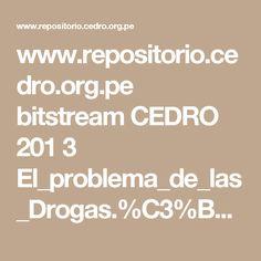 www.repositorio.cedro.org.pe bitstream CEDRO 201 3 El_problema_de_las_Drogas.%C3%BAltima%20ver.pdf
