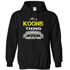 Its a KOONS thing. - #university tee #cropped sweater. BUY NOW => https://www.sunfrog.com/Names/Its-a-KOONS-thing-Black-18309931-Hoodie.html?68278