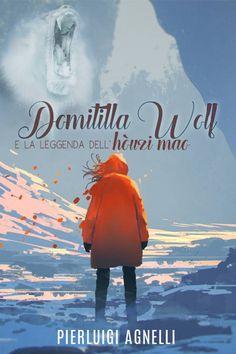 Titolo:  Domitilla Wolf e la leggenda dell'hòuzi mao Autore:  Pierluigi Agnelli Casa Editrice:  Triskell Edizioni Collana:  Young A...